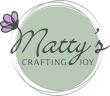 Matty's Crafting Joy - Online Scrapbooking Supplies Store